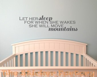 Let her sleep for when she wakes she will move mountains vinyl wall decal quote