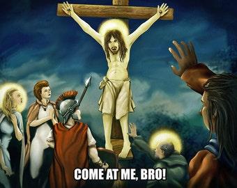 Come At Me Bro -  Jesus digital art print on canvas