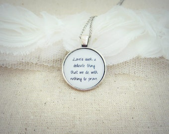 Love's Such A Delicate Thing That We Do Handcrafted Pendant Necklace