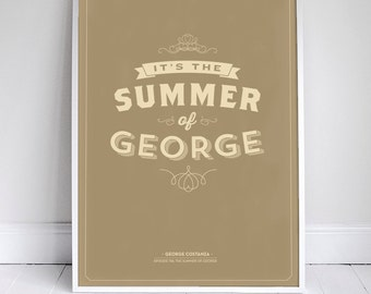 "The Summer of George Poster 11x17"" - Seinfeld Quote Print - Vintage Retro Typography"