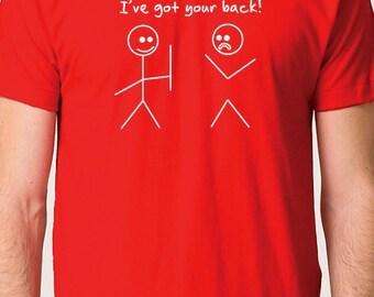 Husband Shirt Best Friend Gift I've Got Your Back T-shirt Funny T Shirts Husband Gift Fathers Day Gift Dad Shirt Boyfriend Gift