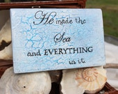 Sign Wood Hand Painted  Distressed He Made The Sea and Everything In It