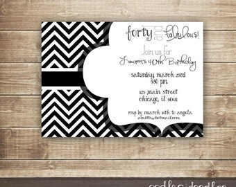 40 and Fabulous Black and White Birthday Invitation, 30th, 40th, 50th Milestone Birthday, Black and White Chevron - Printable or Printed