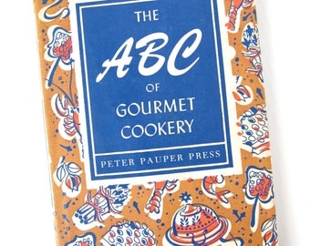 The ABC of Gourmet Cookery - 50s Mid Century Vintage Cookbook - 1950s Cook Book - Peter Pauper Press