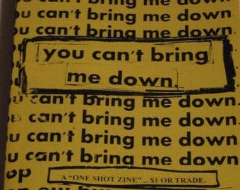 You Can't Bring Me Down zine