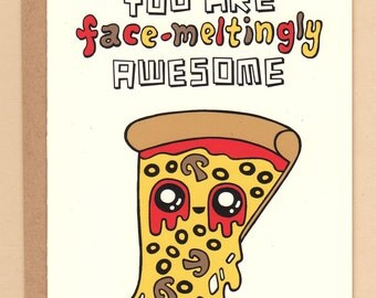 Face-Meltingly Awesome Pizza Card