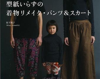 Kimono Remake Pants and Skirts without Pattern - Japanese Craft Book