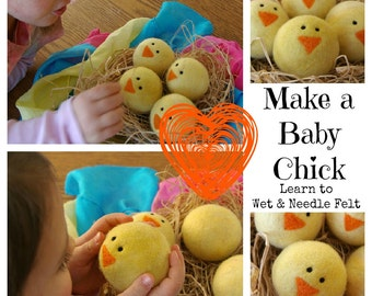 Waldorf Wool Ball TUTORIAL : The Baby Chick (Learn to Wet and Needle Felt PDF FILE)
