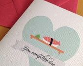 You are the Wasabi to my Sushi or You Complete Me- Single greeting card