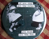 Funny Vintage Photo Magnet. If you obey all the rules, you miss all the fun. 3 inch mylar M50