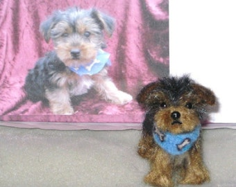 Needle Felted Dog / Custom  Miniature Sculpture of your pet / Poseable / example Yorkie Puppy small size