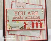 Hand Stamped Greeting Card - You Are Pretty Amazing