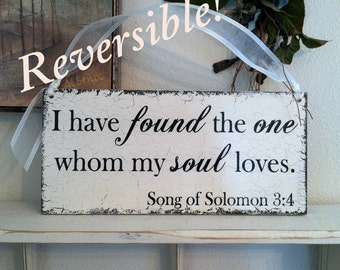 Here Comes The BRIDE, Wedding Signs, I have found the one whom my SOUL LOVES, Reversible Wedding Signs, 7 x 15