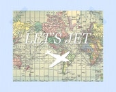 Let's Jet Print Travel Quote Printable Digital Print  Adventure 11 x 14 World Map Quote Print