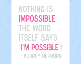 Printable Nothing is Impossible Quote Print 5 x7 Audrey Hepburn Print Audrey Hepburn Quote Baby Girl Nursery Print Bubble Gum Pink Gray