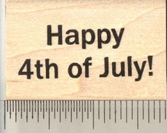 Happy 4th of July Rubber Stamp, American Independence Day D4603 Wood Mounted