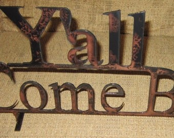 Y'all Come Back with Feet-Metal art-kitchen art-steel sign-cuisine sign-southern hospitality