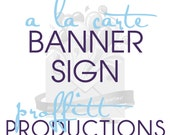 Printable banner sign in any theme offered in my store