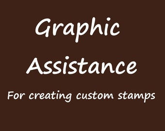 Graphic assistance for your custom stamp