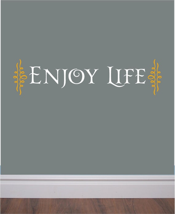 ENJOY LIFE - beautiful wall decal reminds us to treasure every moment