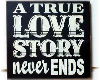 A true Love Story never ends wood sign