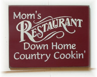 Mom's Restaurant down home country cookin wood sign
