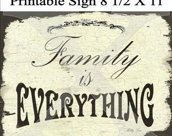 Digital art print download , primitive family is everything sign 8.5 X11 , cottage chic , Sign , Decoupage , Modge Podge , Wheathered Wood