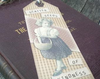 Primitive Flower Girl Cottage Chic Book Lover Bookmark- Scatter Seeds of Kindness