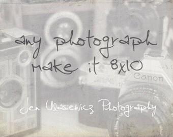 Customize Any Fine Art Photography Print - make it 8x10
