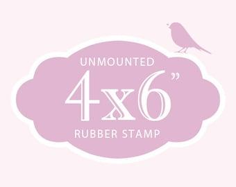 "Custom Rubber Stamp  Custom Stamp  Custom Logo Stamp  Custom Wedding Stamp  Personalized Stamp  4 x 6"" UNMOUNTED"
