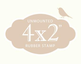 "Custom Rubber Stamp  Custom Stamp  Custom Logo Stamp  Custom Wedding Stamp  Personalized Stamp  4 x 2"" UNMOUNTED"