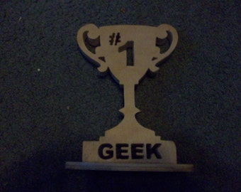 Wooden number one Geek trophy