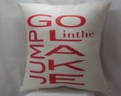 go jump in the lake pillow linen screenprint