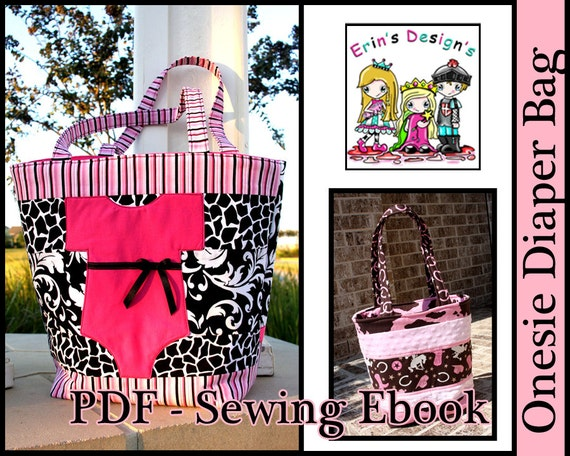 Erins Designs -Onesie Diaper Bag- Sewing Pattern PDF For a Baby Girl or Boy ebook