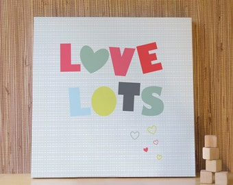 Love Wall Art, Decor for Baby Nursery, Kids and Children Rooms. 20x20 Love Lots Canvas