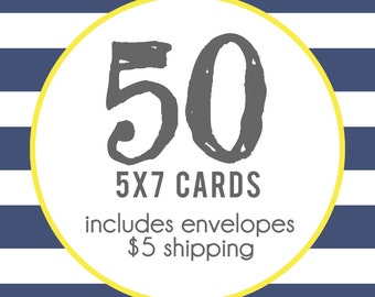 50 5x7 Professionally Printed Cards with Envelopes