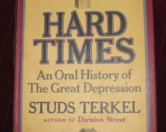 Hard Times by Studs Terkel, First Printing 1970, REDUCED