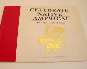 Celebrate Native America An Aztec Book Of Days Vintage Book