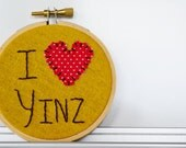 Embroidered Hoop Art / I Love Yinz / Hand Embroidered / Pittsburgh