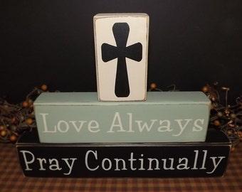 Love Always Pray Continually primitive wood blocks