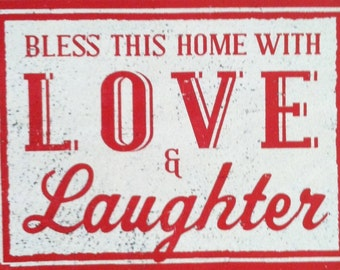 Bless This Home with Love & Laughter Rustic Wooden Sign - 15x11