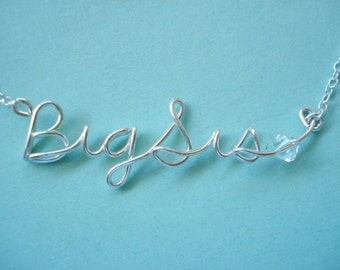 """Sterling Silver Personalized """"Big Sis"""" or """"Lil Sis""""...handmade wire wrapped name jewelry, big and little sisters, name, sorority, wedding"""