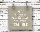 We Go Together Like Biscuits and Gravy - 5x5 Art Print, Gift, Valentine Day