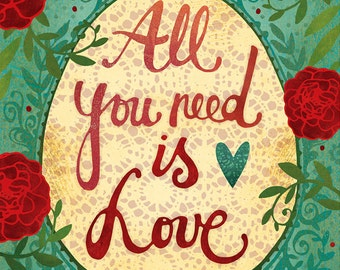 All you need is love, print, 6 x 9 print, wall decor, rose