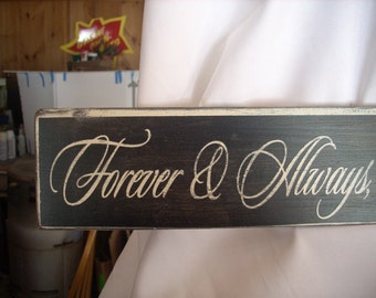 Forever and Always No Matter What Wooden Painted Shabby Primitve Distressed Sign