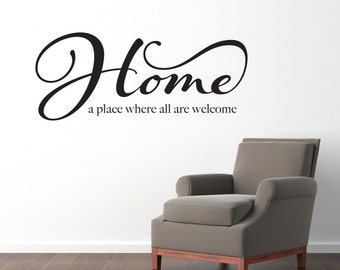 Home Wall Decal - a place where all are welcome Decal - Quote Wall sticker - Large