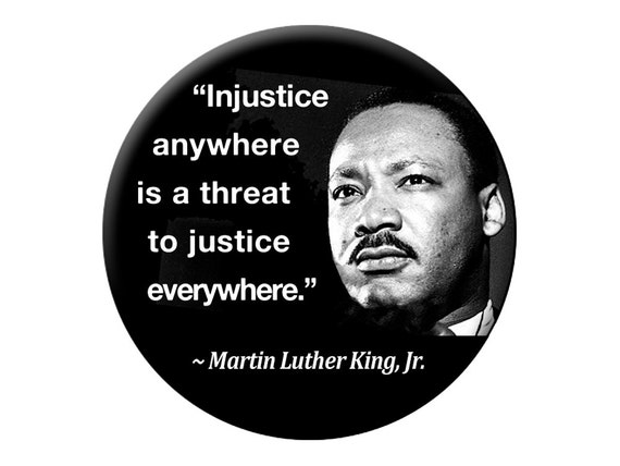 injustice anywhere is a threat to What does all this mean where is america going what will or won't happen next all of should be asking one question: what type of person will i be.