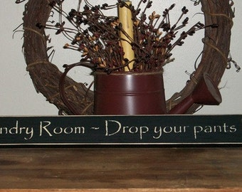 Laundry Room - Drop Your Pants Here - Primitive Country Shelf Sitter, Painted Wood Sign, Laundry Room Decor, Laundry sign, housewarming gift