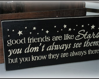 Good friends are like stars...