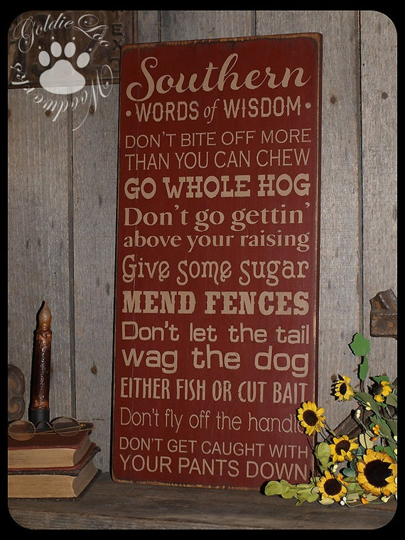 Southern Words Of Wisdom Wood Wall Sign By Goldieloowoodworks